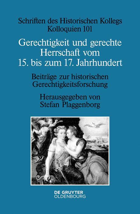 Gerechtigkeit und gerechte Herrschaft vom 15. bis zum 17. Jahrhundert als eBook pdf