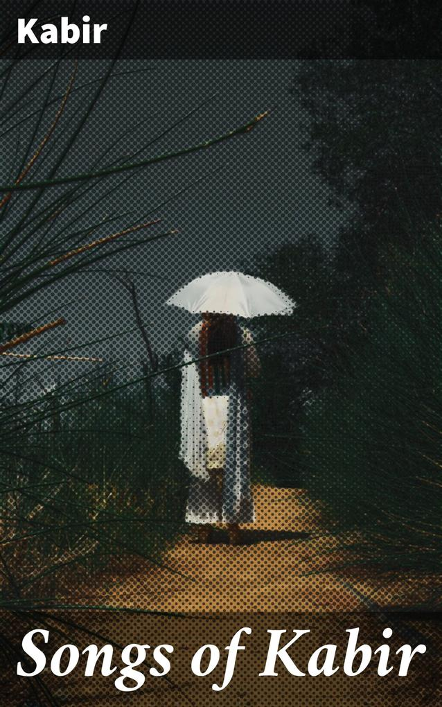 Songs of Kabir als eBook epub