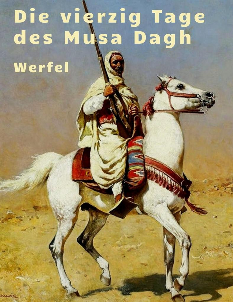 Franz Werfel - Die vierzig Tage des Musa Dagh als eBook epub