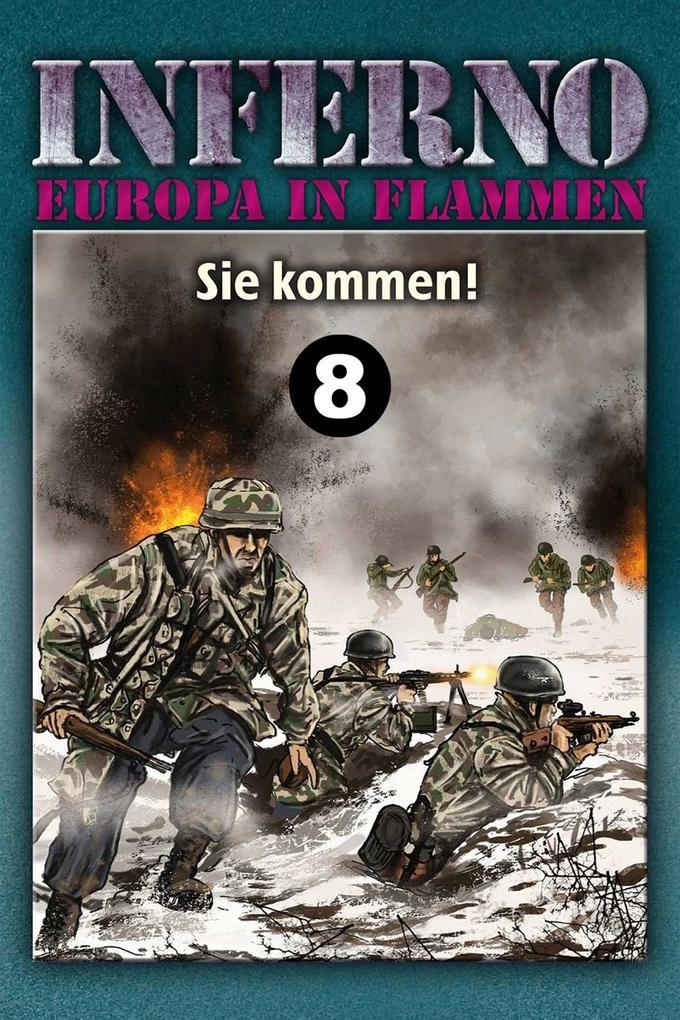 Inferno - Europa in Flammen, Band 8: Sie kommen! als eBook epub