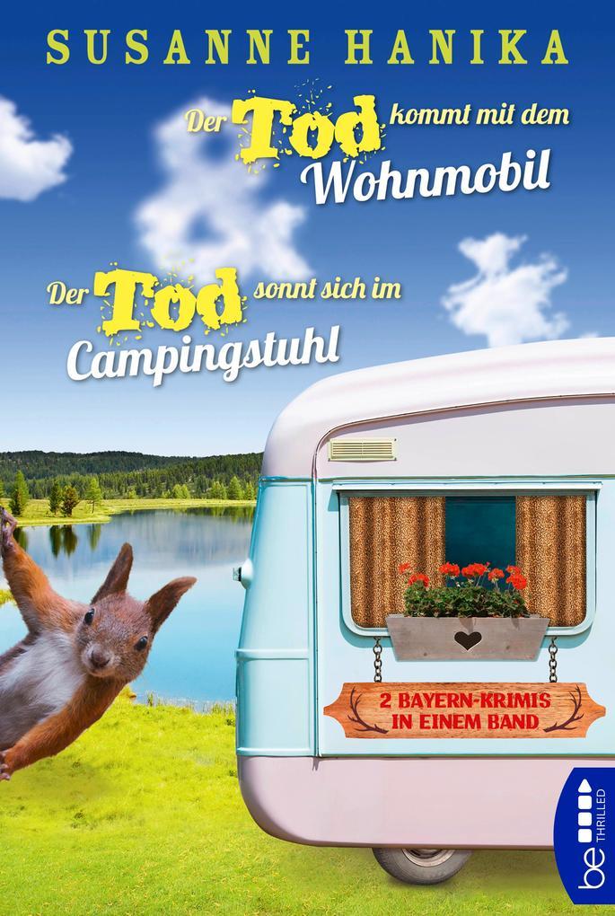 Der Tod kommt mit dem Wohnmobil & Der Tod sonnt sich im Campingstuhl als eBook epub