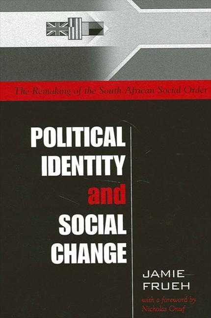 Political Identity and Social Change: The Remaking of the South African Social Order als Buch (gebunden)