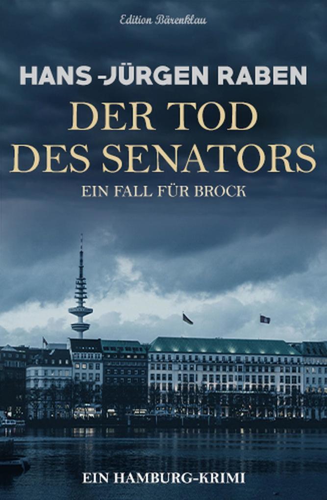 Der Tod des Senators - Ein Hamburg-Krimi: Ein Fall für Brock als eBook epub