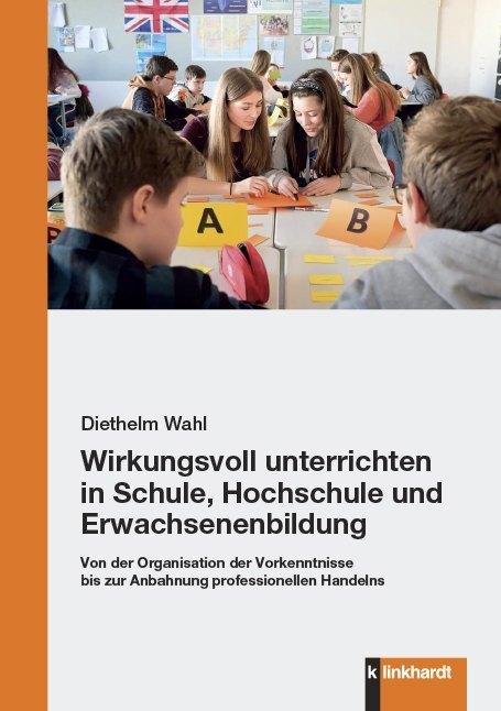 Wirkungsvoll unterrichten in Schule, Hochschule und Erwachsenenbildung als Buch (kartoniert)