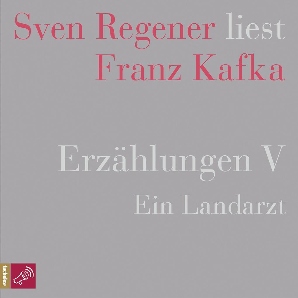 Erzählungen 5 - Ein Landarzt - Sven Regener liest Franz Kafka als Hörbuch Download
