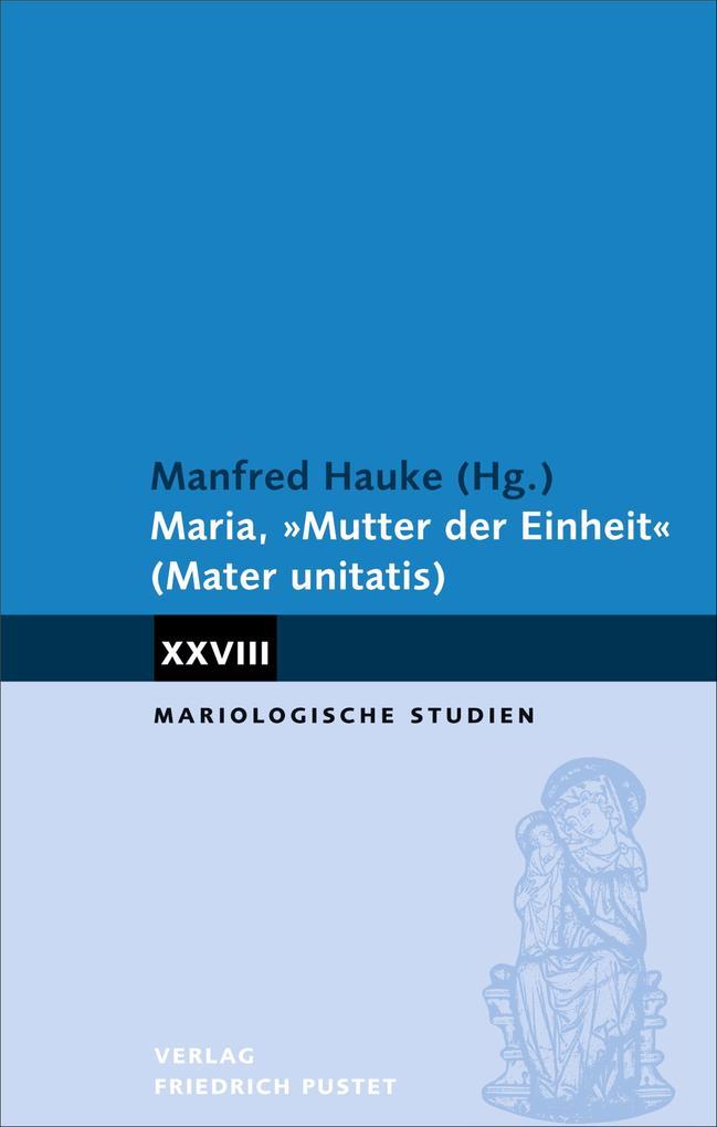 """Maria, """"Mutter der Einheit"""" (Mater unitatis) als eBook pdf"""