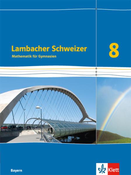 Lambacher Schweizer Mathematik 8. Schülerbuch Klasse 8. Ausgabe Bayern als Buch (gebunden)