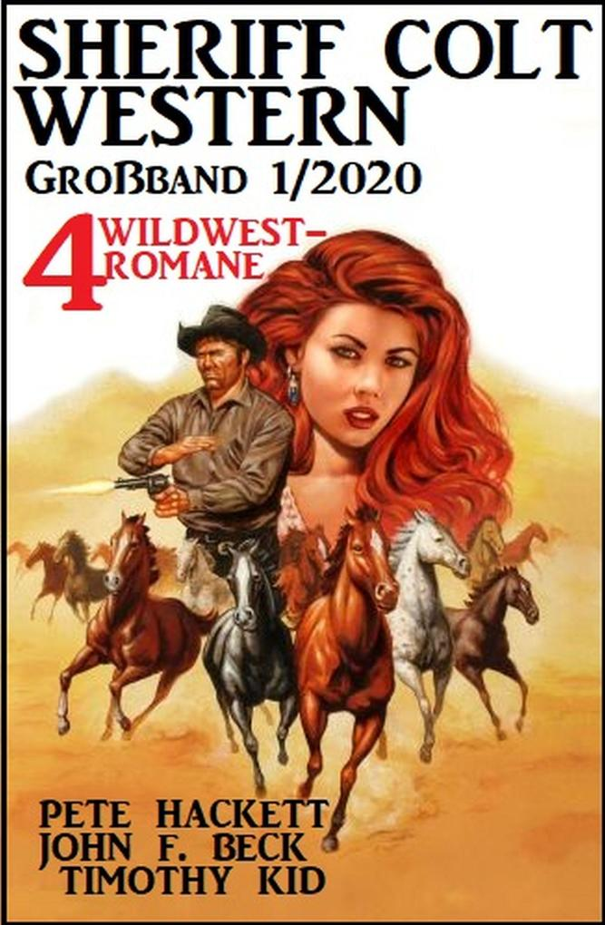 Sheriff Colt Western Großband 1/2020 - 4 Wildwest-Romane als eBook epub