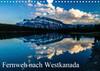 Fernweh nach Westkanada (Wandkalender 2021 DIN A4 quer)