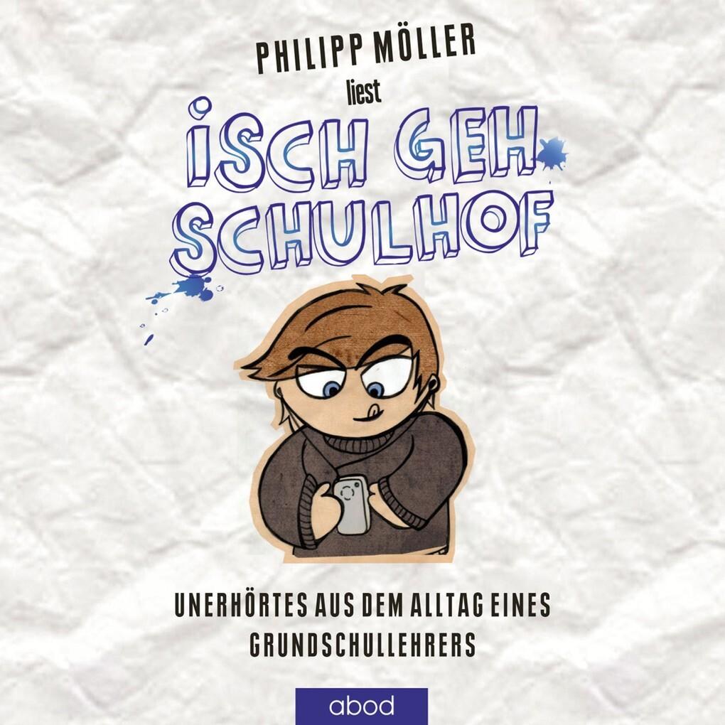 Isch geh Schulhof als Hörbuch Download