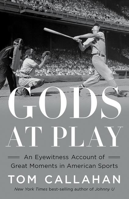Gods at Play - An Eyewitness Account of Great Moments in American Sports als Buch (gebunden)