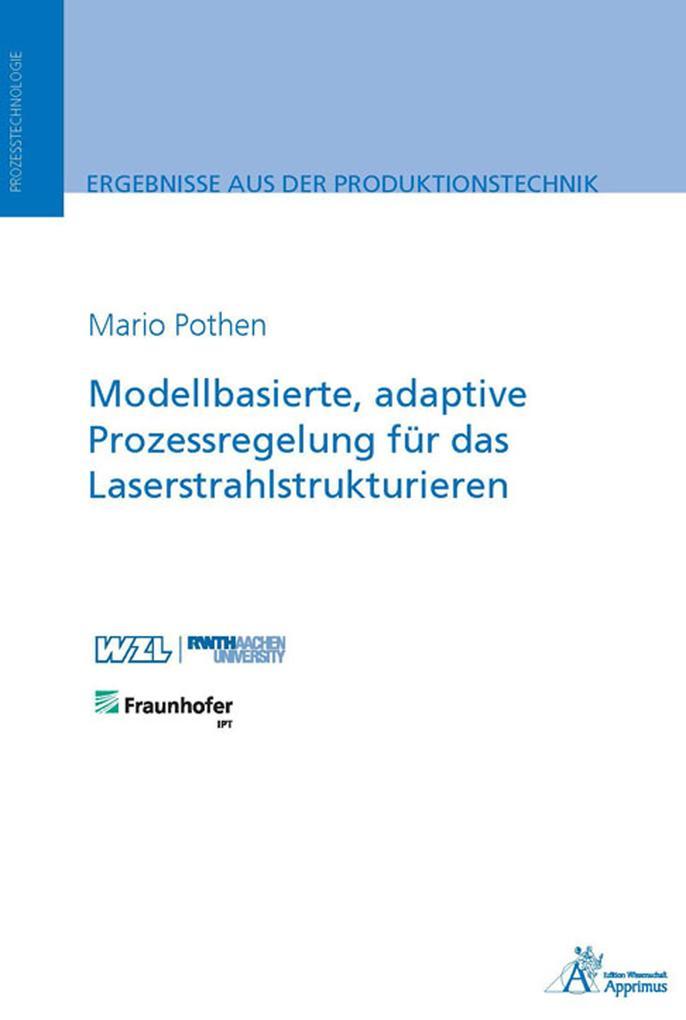 Modellbasierte, adaptive Prozessregelung für das Laserstrahlstrukturieren als eBook pdf