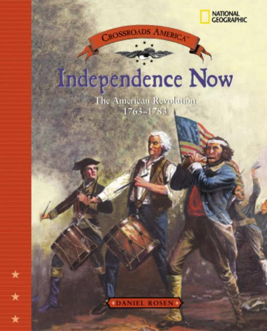 Independence Now: The American Revolution 1763 - 1783 als Buch (gebunden)