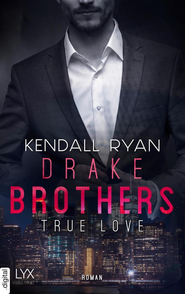 True Love - Drake Brothers als eBook epub