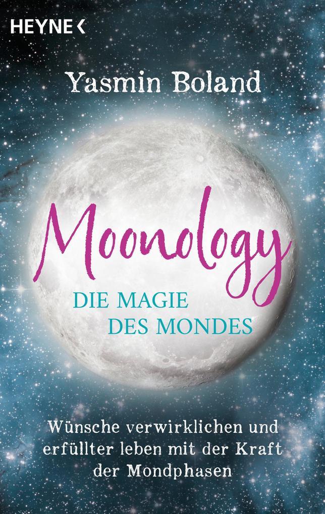 Moonology - Die Magie des Mondes als eBook epub