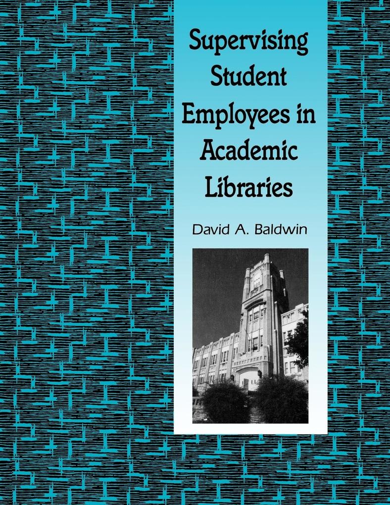 Supervising Student Employees in Academic Libraries als Taschenbuch