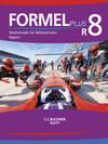 Formel PLUS 8 R. Ausgabe Bayern Mittelschule. Schülerbuch Klasse 8 (Kurs R)