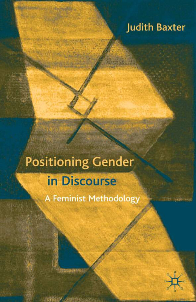 Positioning Gender in Discourse: A Feminist Methodology als Buch (gebunden)