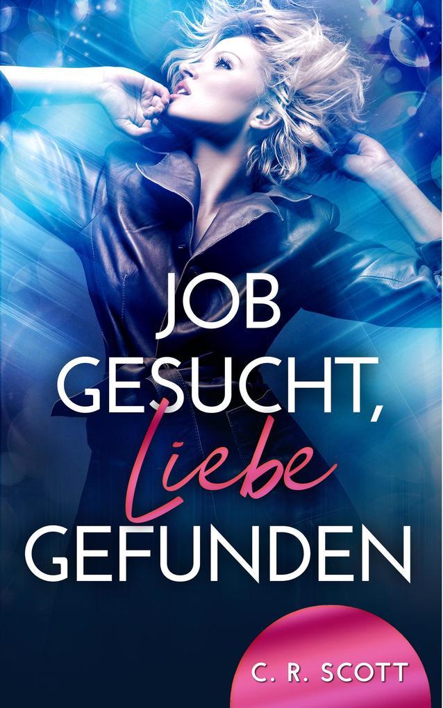Job gesucht, Liebe gefunden als eBook epub