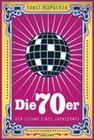 Die 70er. Der Sound eines Jahrzehnts