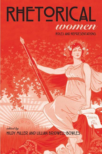 Rhetorical Women: Roles and Representations als Taschenbuch