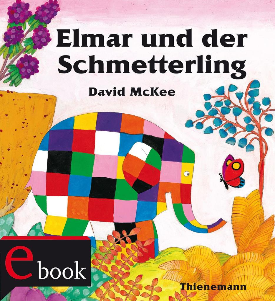 Elmar: Elmar und der Schmetterling als eBook epub