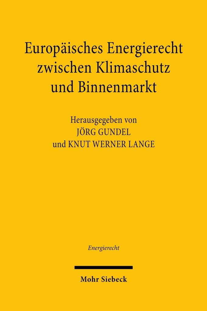 Europäisches Energierecht zwischen Klimaschutz und Binnenmarkt als eBook pdf