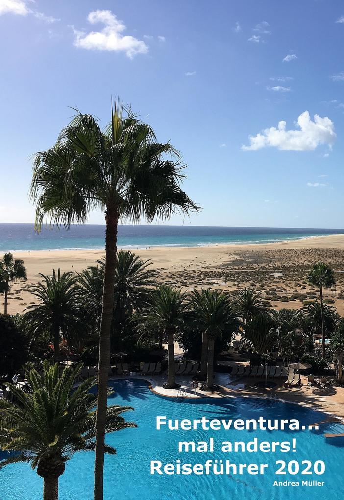 Fuerteventura ...mal anders! Reiseführer 2020 als eBook epub