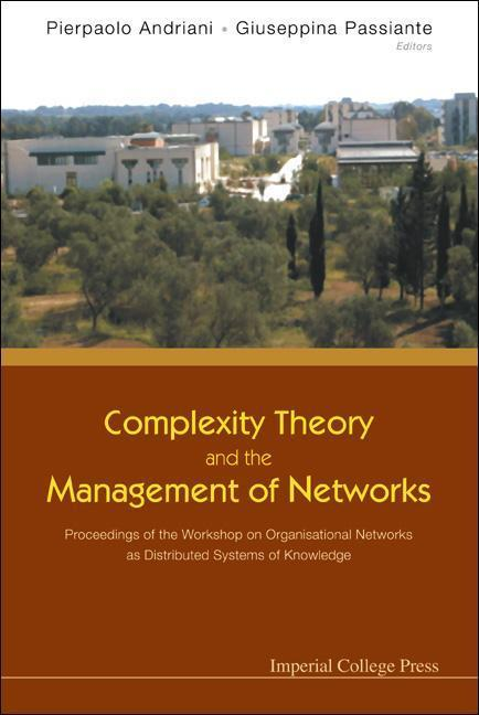 Complexity Theory and the Management of Networks: Proceedings of the Workshop on Organisational Networks as Distributed Systems of Knowledge als Taschenbuch