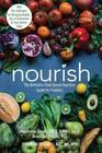 Nourish: The Definitive Plant-Based Nutrition Guide for Families--With Tips & Recipes for Bringing Health, Joy, & Connection to