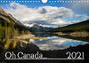 Oh Canada... 2021 (Wandkalender 2021 DIN A4 quer)