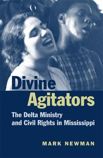 Divine Agitators: The Delta Ministry and Civil Rights in Mississippi als Taschenbuch
