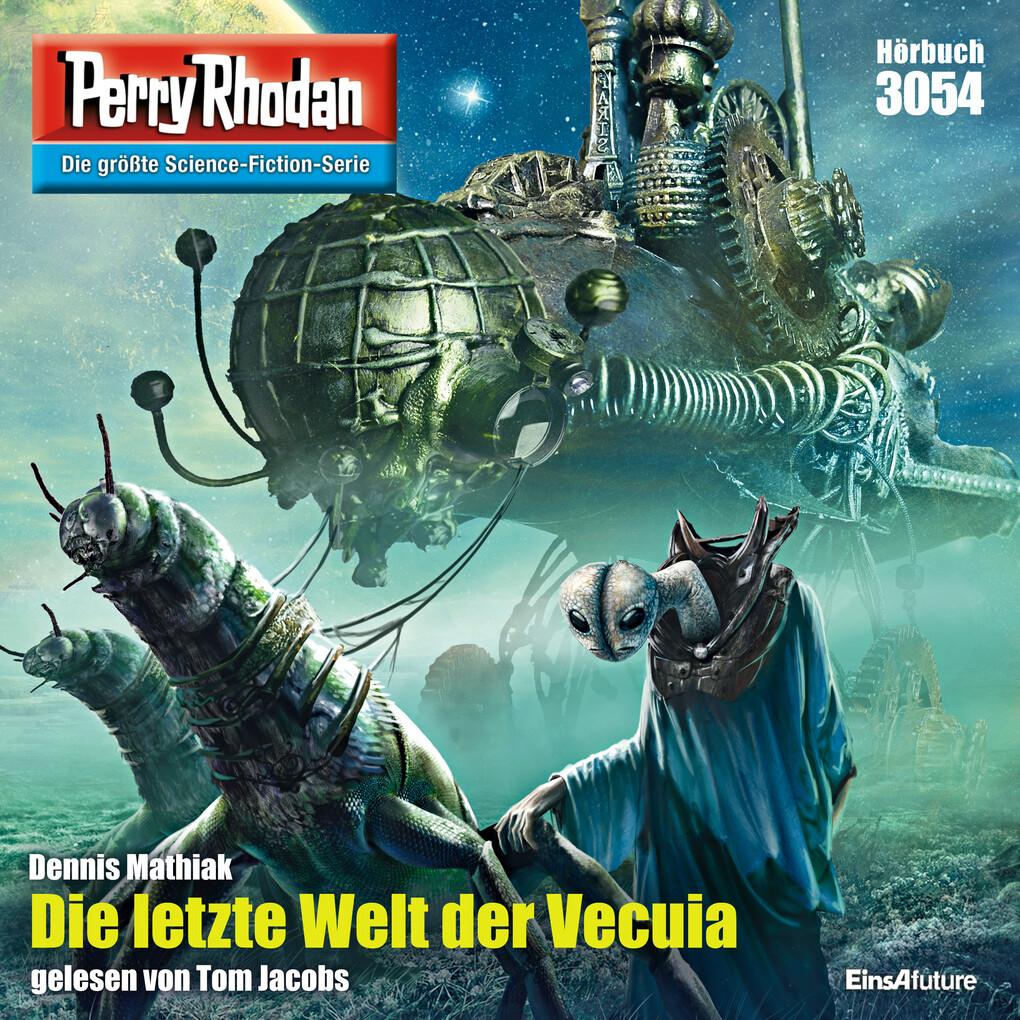 Perry Rhodan 3054: Die letzte Welt der Vecuia als Hörbuch Download