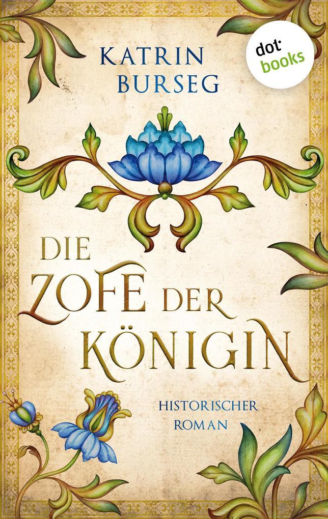 Die Zofe der Königin - oder: Das Königsmal als eBook epub