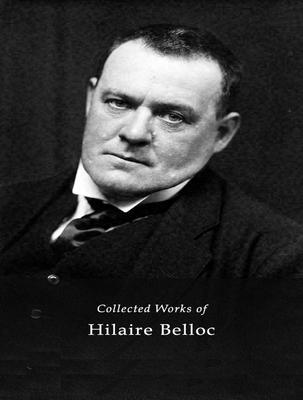 The Complete Works of Hilaire Belloc als eBook epub