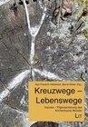 Kreuzwege - Lebenswege