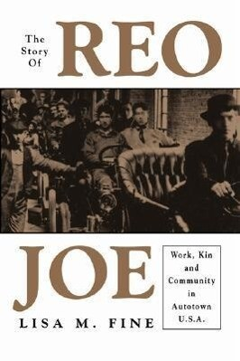 The Story of Reo Joe: Work, Kin, and Community in Autotown, U.S.A. als Buch (gebunden)