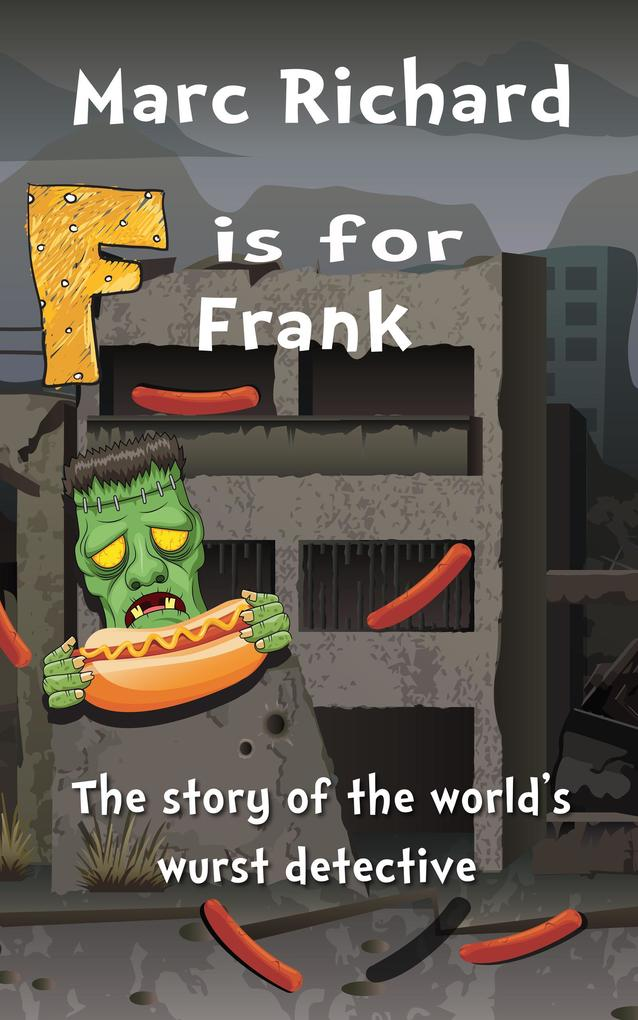 F is for Frank (The Alphabet Books) als eBook epub