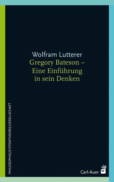 Gregory Bateson - Eine Einführung in sein Denken als Buch (kartoniert)