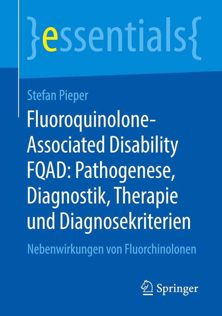 Fluoroquinolone-Associated Disability FQAD: Pathogenese, Diagnostik, Therapie und Diagnosekriterien als Buch (kartoniert)