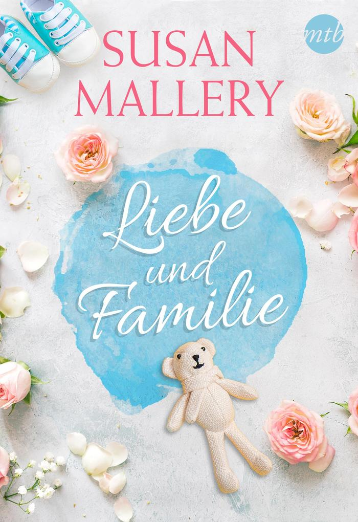 Susan Mallery - Liebe und Familie als eBook epub