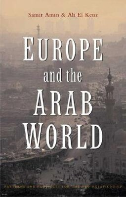 Europe and the Arab World: Patterns and Prospects for the New Relationship als Buch (gebunden)