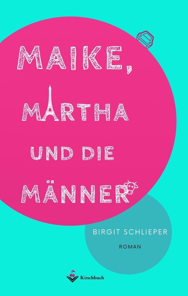 Maike, Martha und die Männer als eBook epub