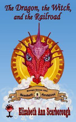 The Dragon, the Witch, and the Railroad als eBook epub