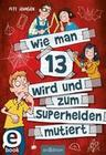 Wie man 13 wird und zum Superhelden mutiert