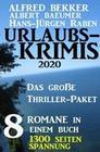 Urlaubs-Krimis 2020 - Das große Thriller-Paket: 8 Romane in einem Buch - 1300 Seiten Spannung