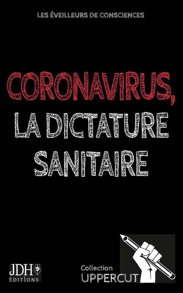 Coronavirus, la dictature sanitaire als Buch (kartoniert)