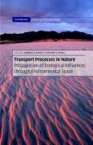 Transport Processes in Nature Hardback: Propagation of Ecological Influences Through Environmental Space [With CDROM] als Buch (gebunden)