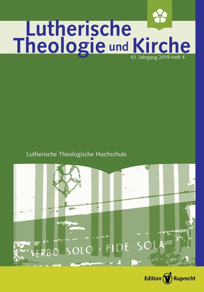 Lutherische Theologie und Kirche, Heft 04/2019 - Einzelkapitel - Situation der Evangelisch-Lutherischen Kirche Altpreußens Ende August 1945 als eBook pdf