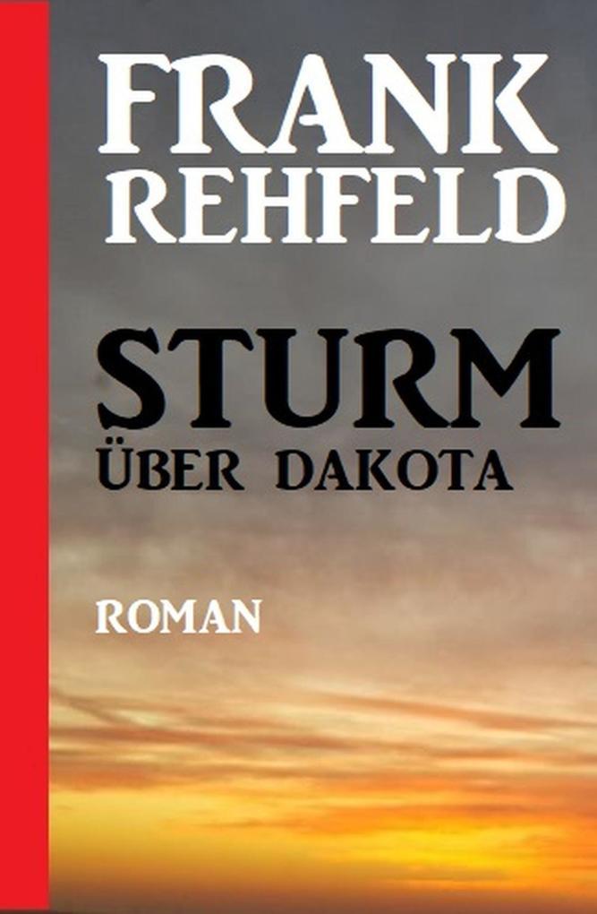 Sturm über Dakota als eBook epub